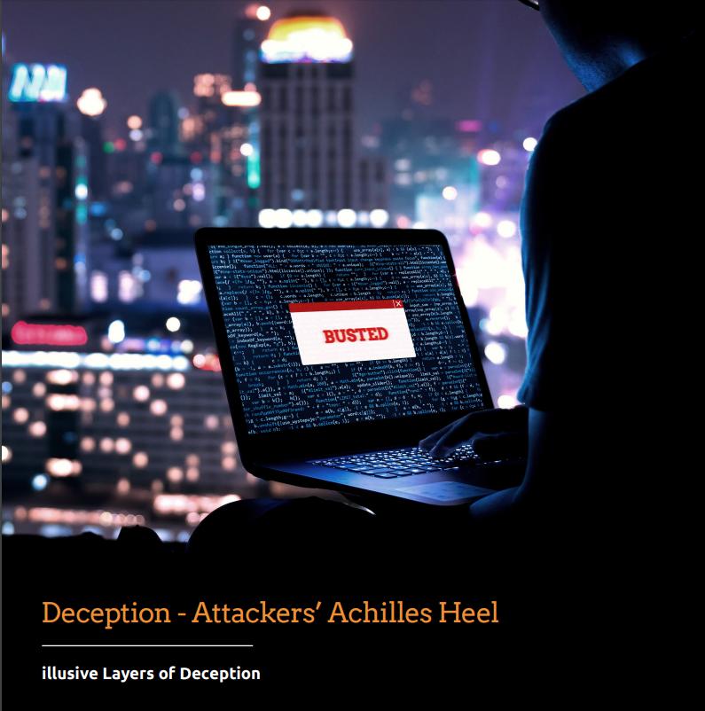 Deception Technology - an Attacker's Achilles Heel