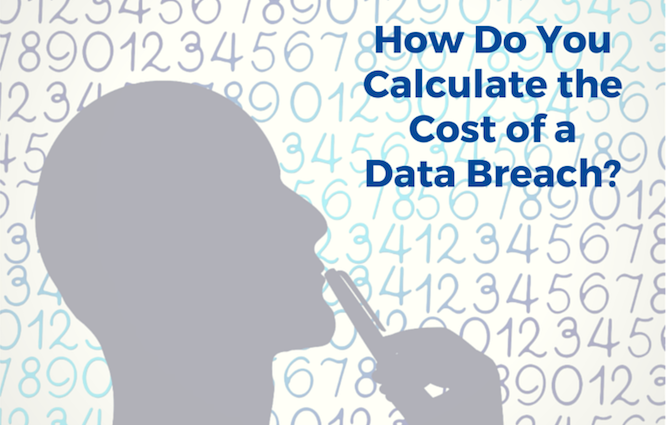 How to Calculate Data Breaches? The Actual Cost of a Data Breach?