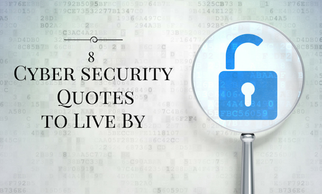 Quotes About Security Awesome Words To Live By Quotes From 8 Cybersecurity Influencers