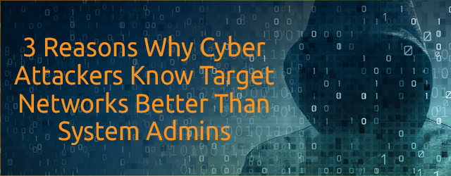 Why Cyber Attackers Know Target Networks Better Than You Do