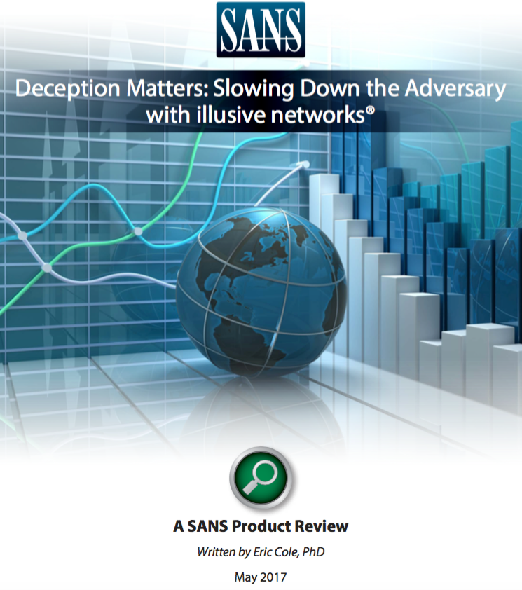 SANS Institute Reviews illusive networks Technology, Calling it a Game-Changer